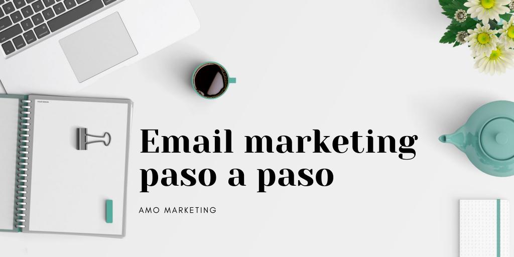 Cómo hacer Email Marketing paso a paso